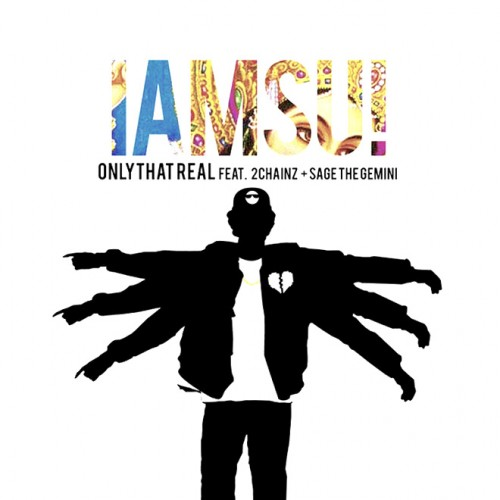 iamsu-only-that-real-500x500