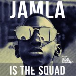 jama is the squad