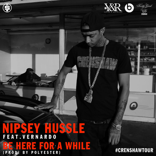 nipsey-be-here-for-a-while