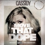 cassidy-move-that-dope